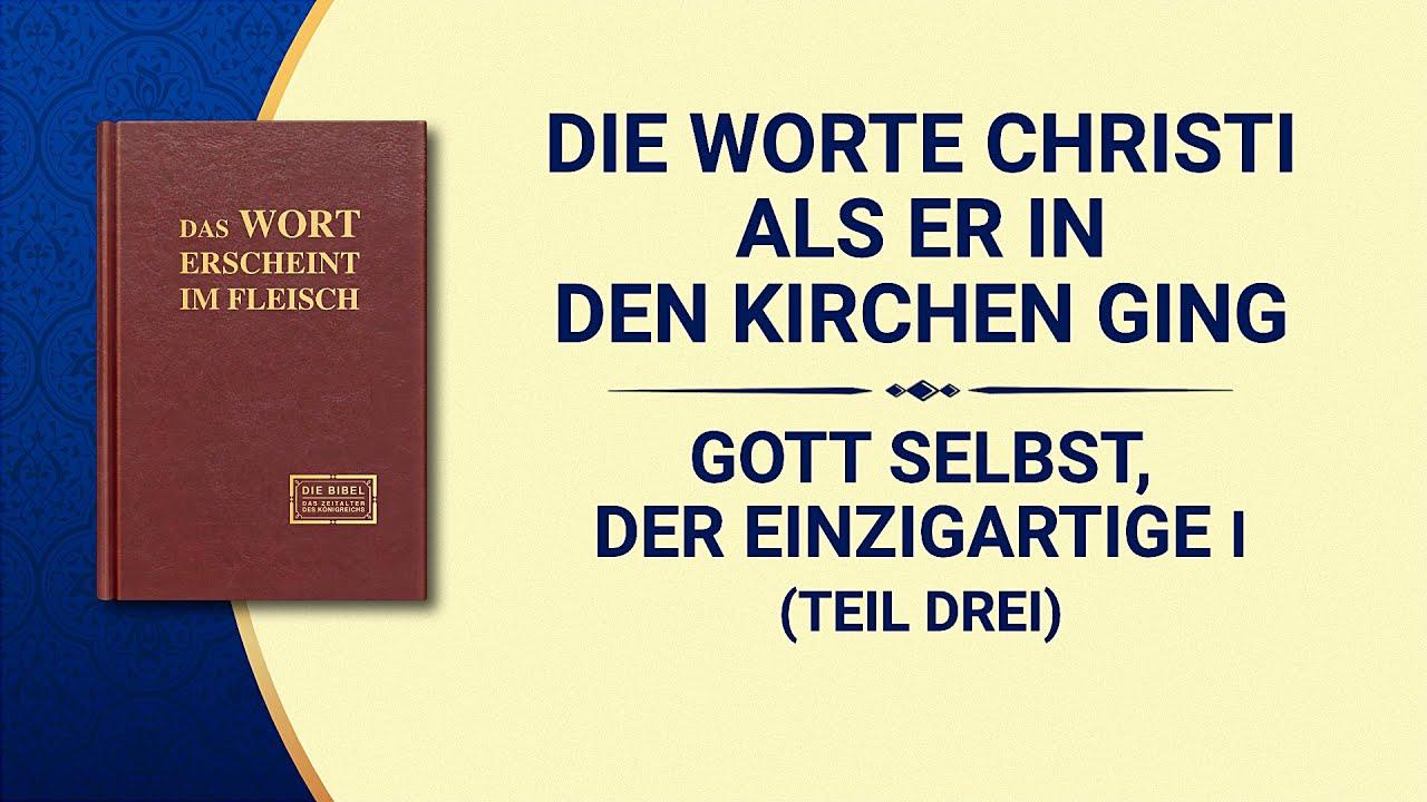 Das Wort Gottes | Gott Selbst, der Einzigartige I Gottes Autorität (I) (Teil Drei)