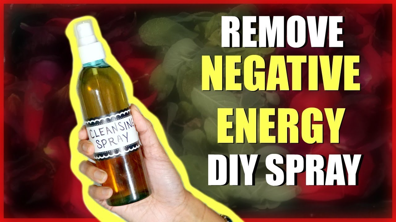 25++ Clearing negative energy spray inspirations