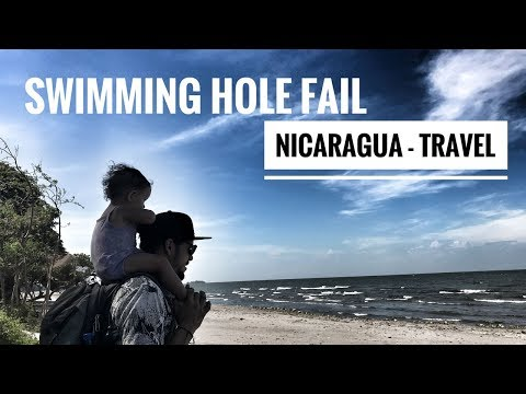 SWIMMING HOLE FAIL - DAY AT THE BEACH, NICARAGUA TRAVEL
