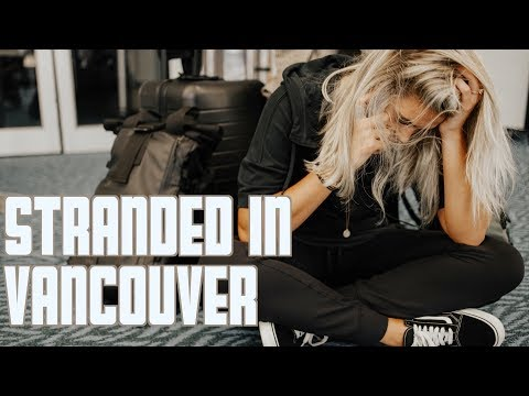 STRANDED IN VANCOUVER | HOTEL CANCELLATIONS LEAVE US STRANDED