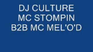 DJ Culture MC Stompin B2B MC Mel'o'd