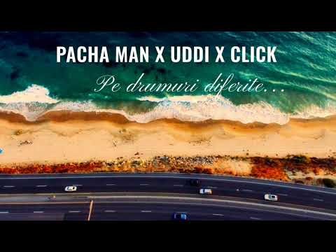 Pacha Man x Uddi x Click- Pe drumuri diferite (prod. by Style Da Kid)