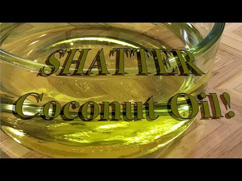 How to make Cannabis Coconut OIl using SHATTER!!!