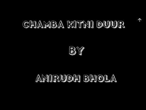 CHAMBA KITNI DOOR LYRICS VIDEO SONG