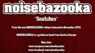 NOISEBAZOOKA snatches (grindcore)