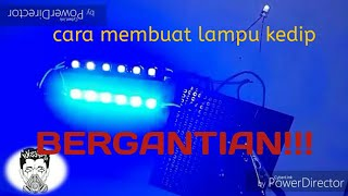 Video Cara membuat lampu kedip bergantian download MP3, 3GP, MP4, WEBM, AVI, FLV September 2018