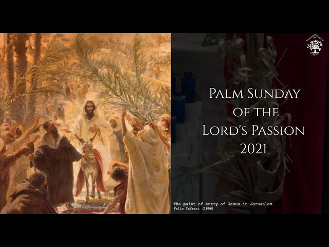 Palm Sunday of the Lord's Passion 2021