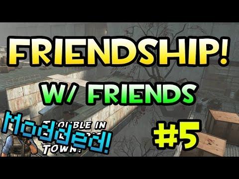 Friendship! (Modded TTT w/ Friends!)
