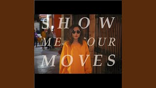 Show Me Your Moves