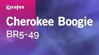 Karaoke Cherokee Boogie - BR5-49 *
