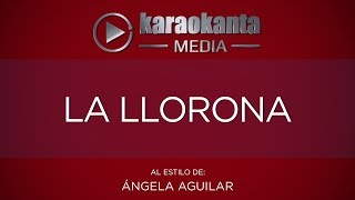 Karaokanta - Ángela Aguilar - La Llorona