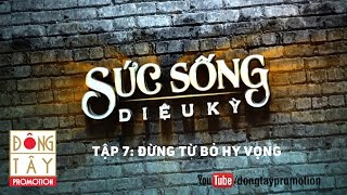 suc song dieu ky  tap 7  dung tu bo hy vong 240116