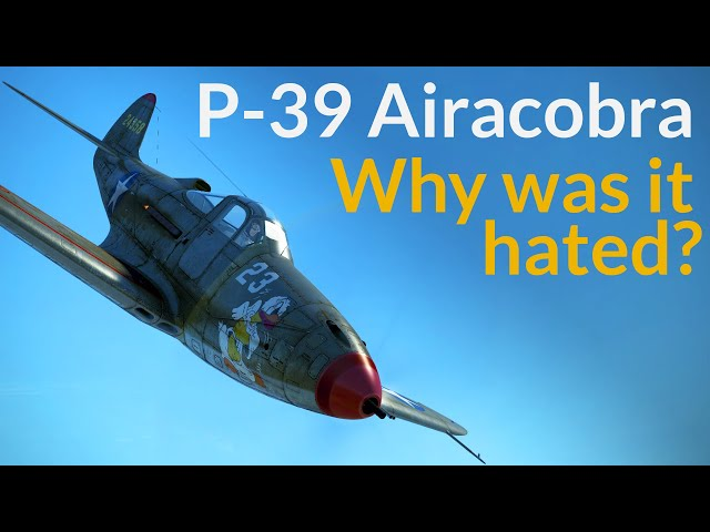 Piece of Junk? Why the P-39 Was So Hated
