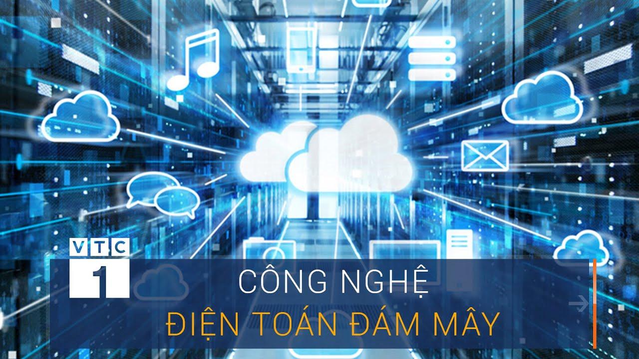 Thúc đẩy chuyển đổi số bằng công nghệ điện toán đám mây   VTC1
