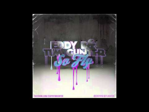 Eddy B & Tim Gunter - So Fly
