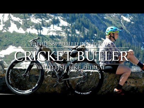 PLPTalks - Cricket Butler (Whitefish Bike Retreat - Bikepacking Heaven!)