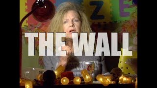 How I Seize It #242: THE WALL
