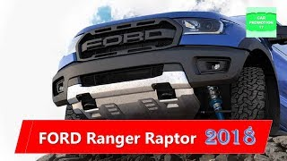 2018 FORD Ranger Raptor is Off-Road Performance Truck