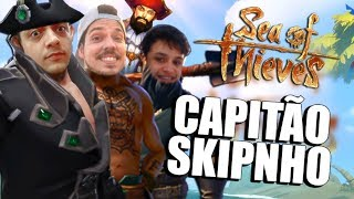 AS AVENTURAS DO CAPITÃO SKIPNHO! - Sea of Thieves pt.1