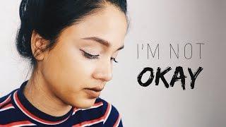 I'm Not Okay | Spoken Word Poetry