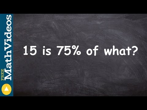 Learn How To Find 15 Is 75% Of What Value