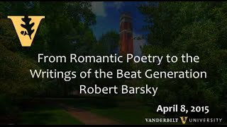 """From Romantic Poetry to the Writings of the Beat Generation"" Robert Barsky, Professor on 4.08.2015"