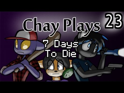 Chay Plays Seven Days To Die Episode 23: Player Three