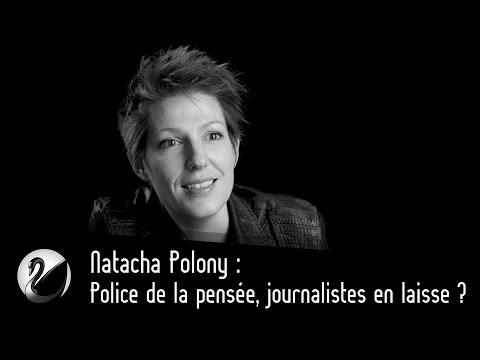 Natacha Polony : Police de la pensée, journalistes en laisse ?