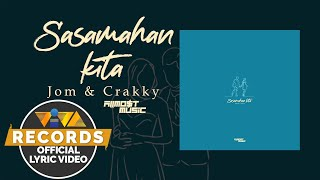 Sasamahan Kita (Araw - Araw)[Part 2] - Jom & Crakky of ALLMO$T [Official Lyric Video]