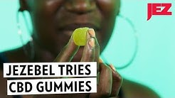 We Tried CBD Gummies To See What Happens | Jezebel
