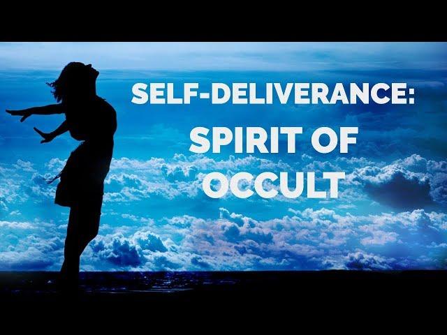 Deliverance from Occult Spirits | Self-Deliverance Prayers
