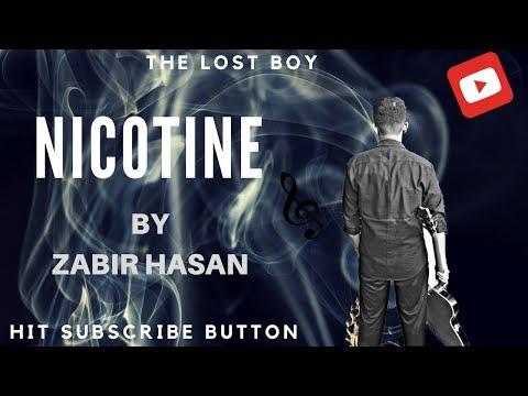 Nicotine Song | Zabir Hasan | The Lost Boy