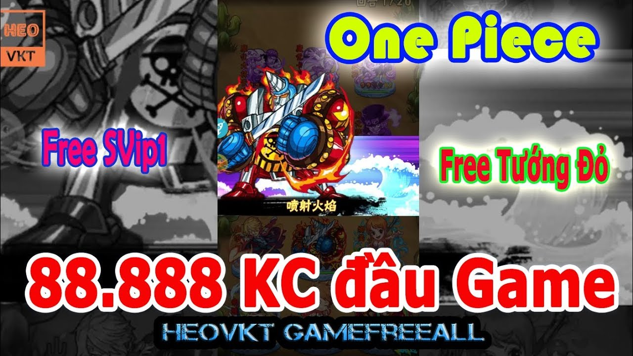 GameFreeAll 332: Game One Piece Thẻ Bài (Android, PC)| 88.888 KC Đầu Game + SV1 + Tướng Đỏ [HeoVKT]