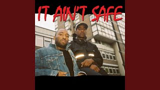 It Ain't Safe