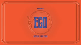 SIVIA - EGO (OFFICIAL LYRIC VIDEO)