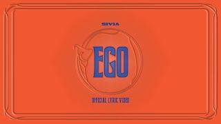 SIVIA - EGO (OFFICIAL LYRIC VIDEO)