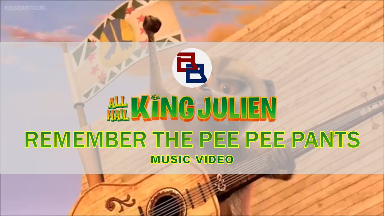 Download FV - Remember the Pee Pee Pants Music Video - All Hail King Julien