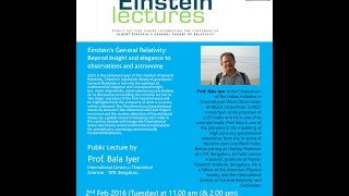 General Relativity: Beyond insight and elegance to observations and astronomy by Bala Iyer