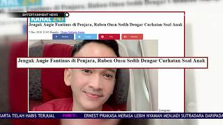 Ruben Onsu Prihatin Dengan Kondisi Augie Fantinus di Tahanan