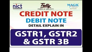 CREDIT NOTE - DEBIT NOTE DETAILS EXPLAIN IN GSTR1, GSTR2 AND GSTR 3B  IN TALLY || NICT COMPUTER