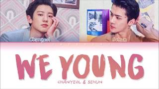 Baixar EXO CHANYEOL & SEHUN (찬열 & 세훈) - WE YOUNG (Color Coded Lyrics Eng/Rom/Han/가사)