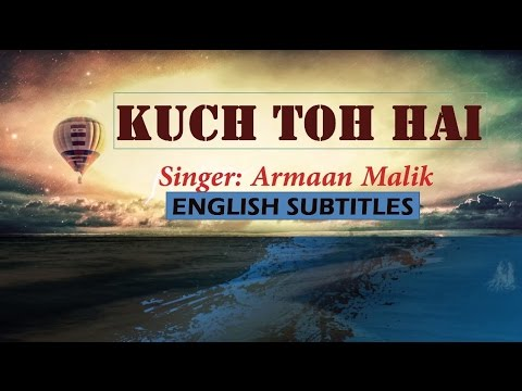 Kuch Toh Hai Song with English Subtitles from movie 'Do Lafzon ki Kahani'