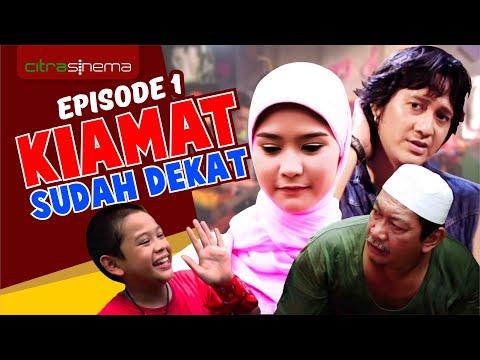 Kiamat Sudah Dekat 1 Episode 1
