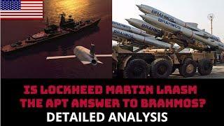 IS LOCKHEED MARTIN LRASM  THE APT ANSWER TO BRAHMOS?