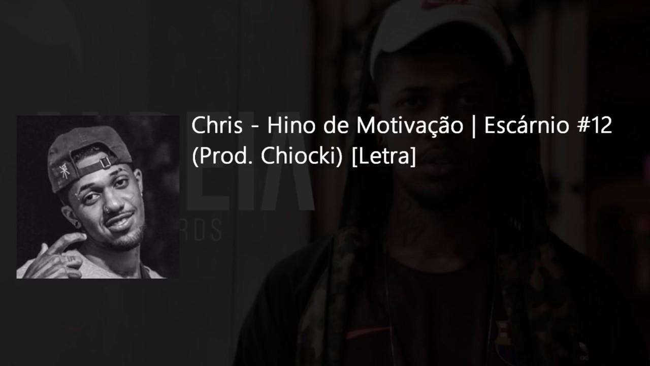 Chris Hino De Motivação Escárnio 12 Letra Prod Chiocki