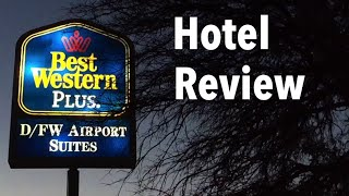 Hotel Review - Best Western Plus DFW Suites