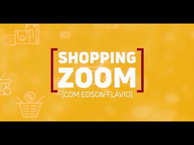 16-09-2019 - SHOPPING ZOOM COM EDSON FLÁVIO