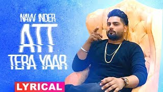 Att Tera Yaar Lyrical Navv Inder Ft Bani J Latest Punjabi Songs 2019 Speed Records