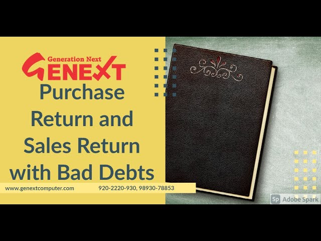 Purchase return and sales return with bad debts