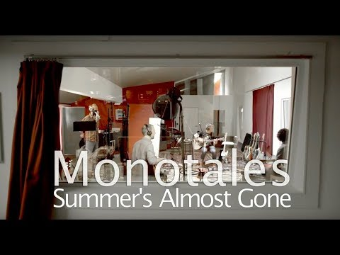 Monotales – Summer's Almost Gone (live in the studio)